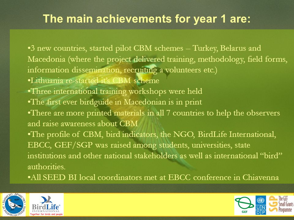 The main achievements for year 1 are: 3 new countries, started pilot CBM schemes – Turkey, Belarus and Macedonia (where the project delivered training