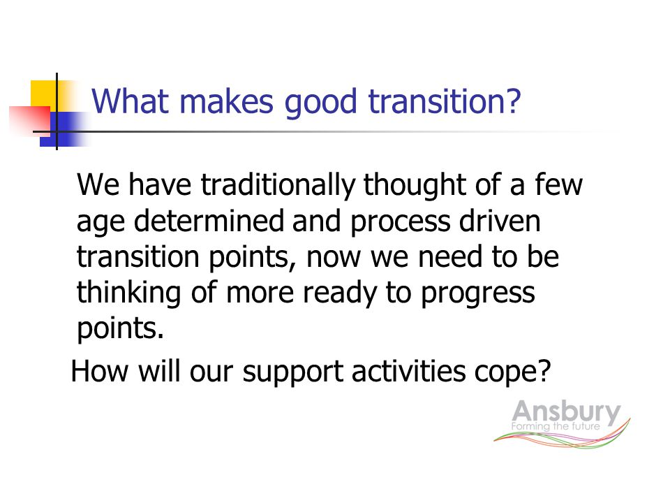 What makes good transition.