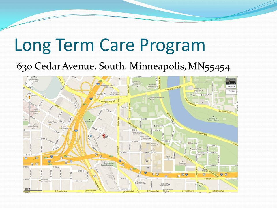 Long Term Care Program 630 Cedar Avenue. South. Minneapolis, MN55454