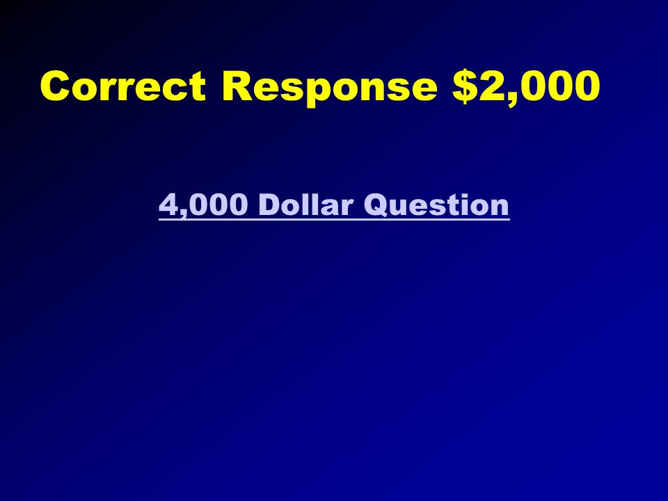 Correct Response $1,000 2,000 Dollar Question