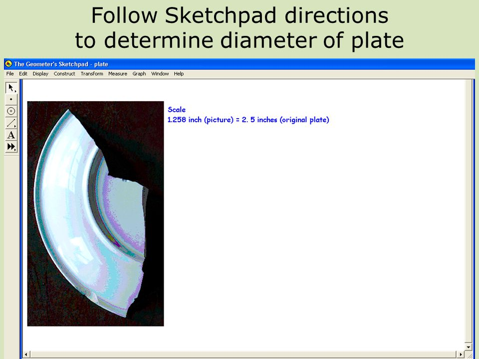 Follow Sketchpad directions to determine diameter of plate