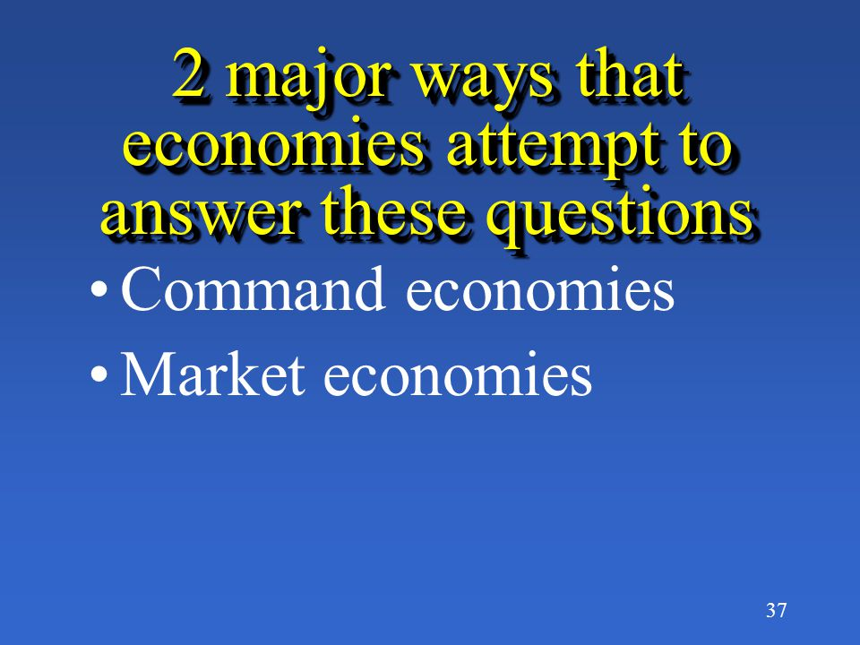 36 What are the central issues in economics. What gets produced.