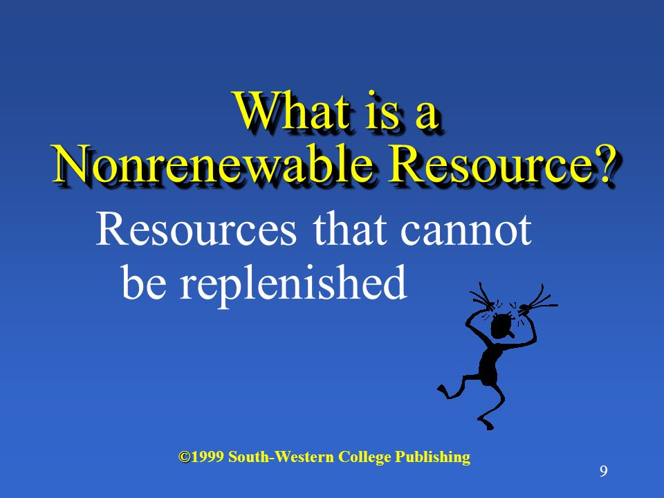 9 What is a Nonrenewable Resource.