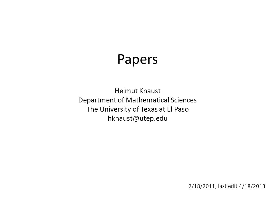 Papers Helmut Knaust Department of Mathematical Sciences The University of Texas at El Paso hknaust@utep.edu 2/18/2011; last edit 4/18/2013