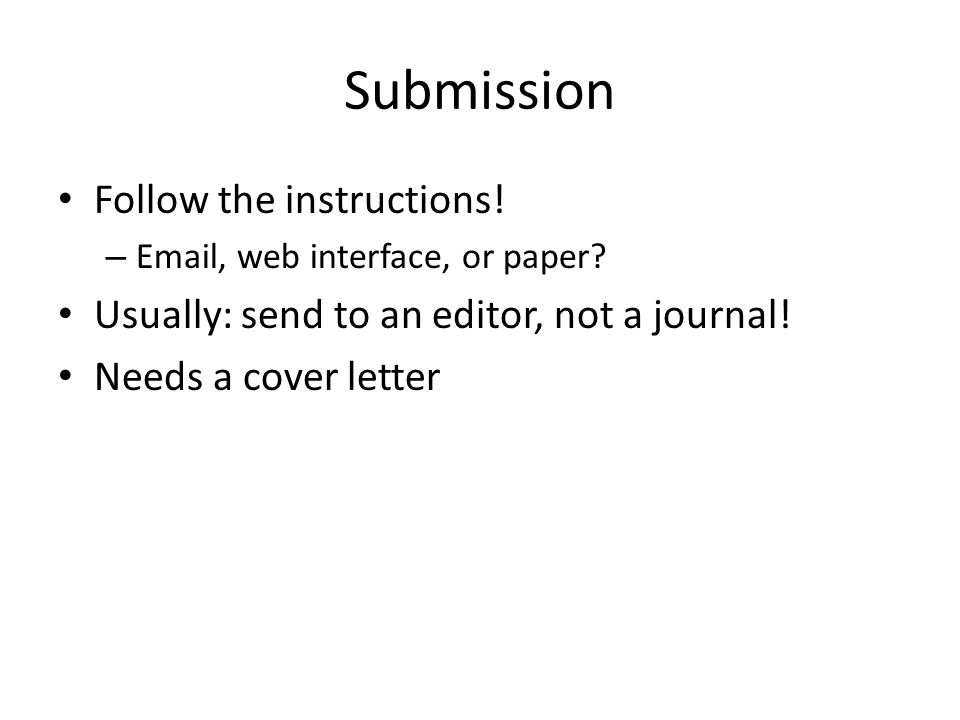 Submission Follow the instructions. – Email, web interface, or paper.