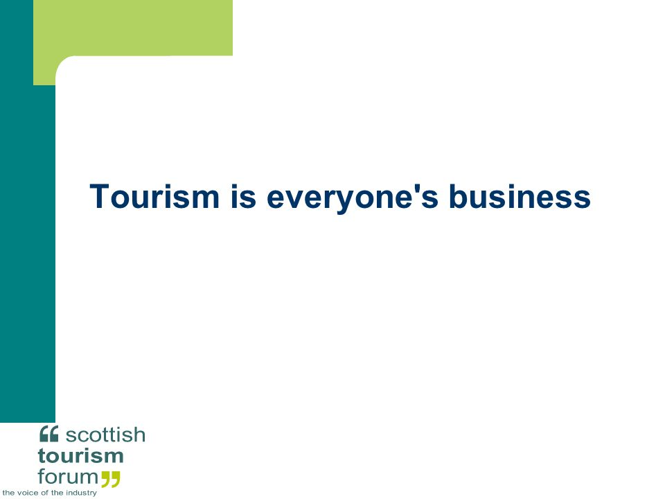 Tourism is everyone s business