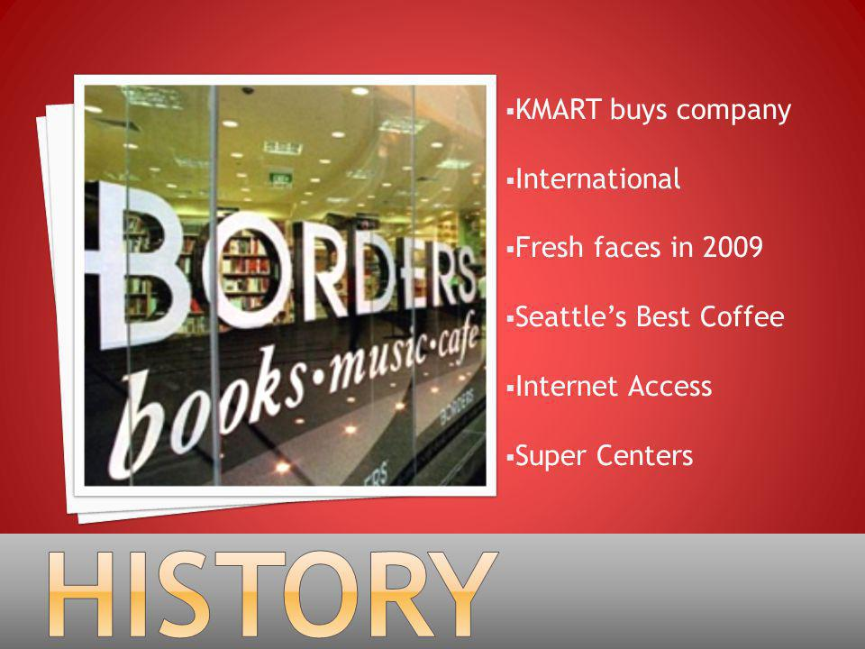  KMART buys company  International  Fresh faces in 2009  Seattle's Best Coffee  Internet Access  Super Centers