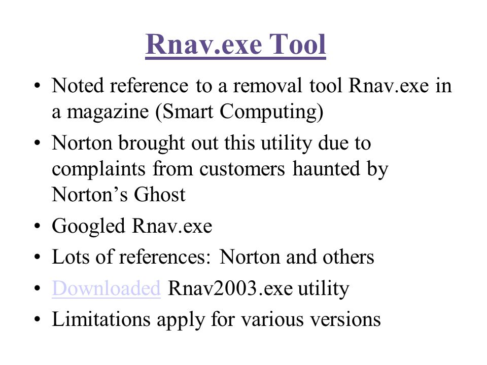 Manually uninstalling Norton AV 2002 from Windows 98/Me Googling Rnav.exe brought me to this Norton Support Page for manual options including:Norton Support Page From the Control Panel –BSD -no luck Use the Rnav removal utility – perhaps, but… Removing Norton AV from the registry – scary.