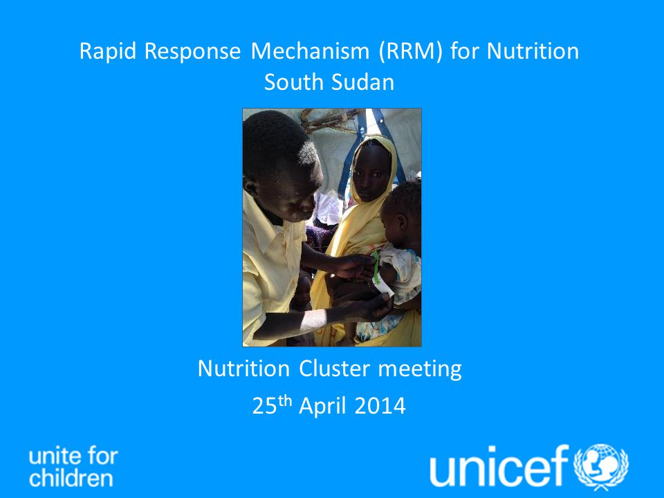 Challenges Rapidly changing timeline (security or weather conditions) Late or no arrival of supplies Limited logistic support in the field Basic living conditions Physically challenging (be prepared to walk) Lack of skilled HR to ensure nutrition represented in all RRM missions