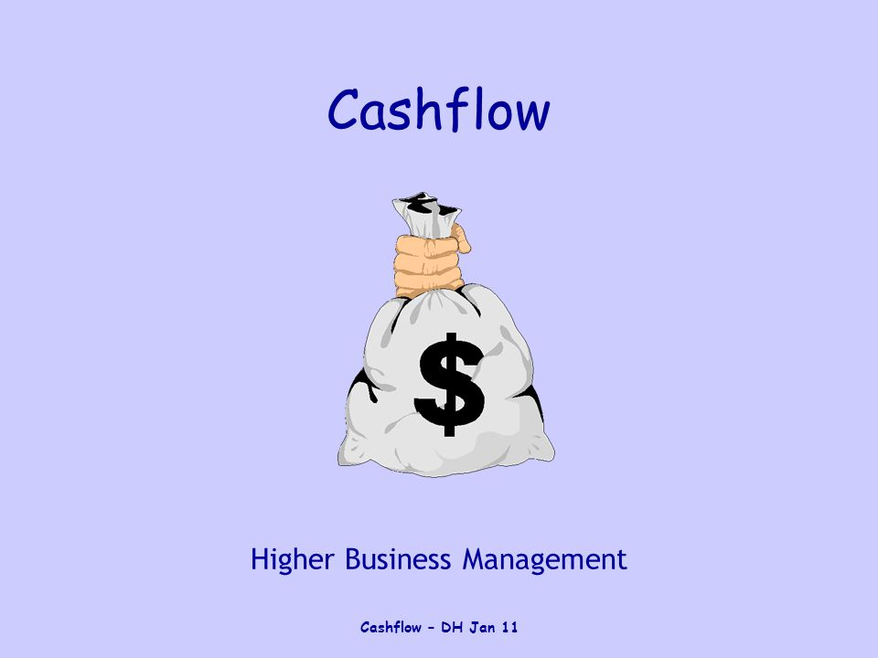 Cashflow – DH Jan 11 Cashflow Management Cashflow management is all about the movement of money (cash) in and out of a business Cash and cash management are the most important aspects of business Without cash the business will fail A lack of cash is one of the most common reasons for business failure (especially new businesses)