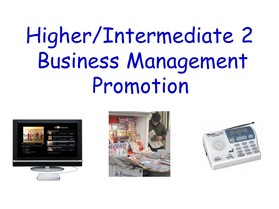 Higher/Intermediate 2 Business Management Promotion