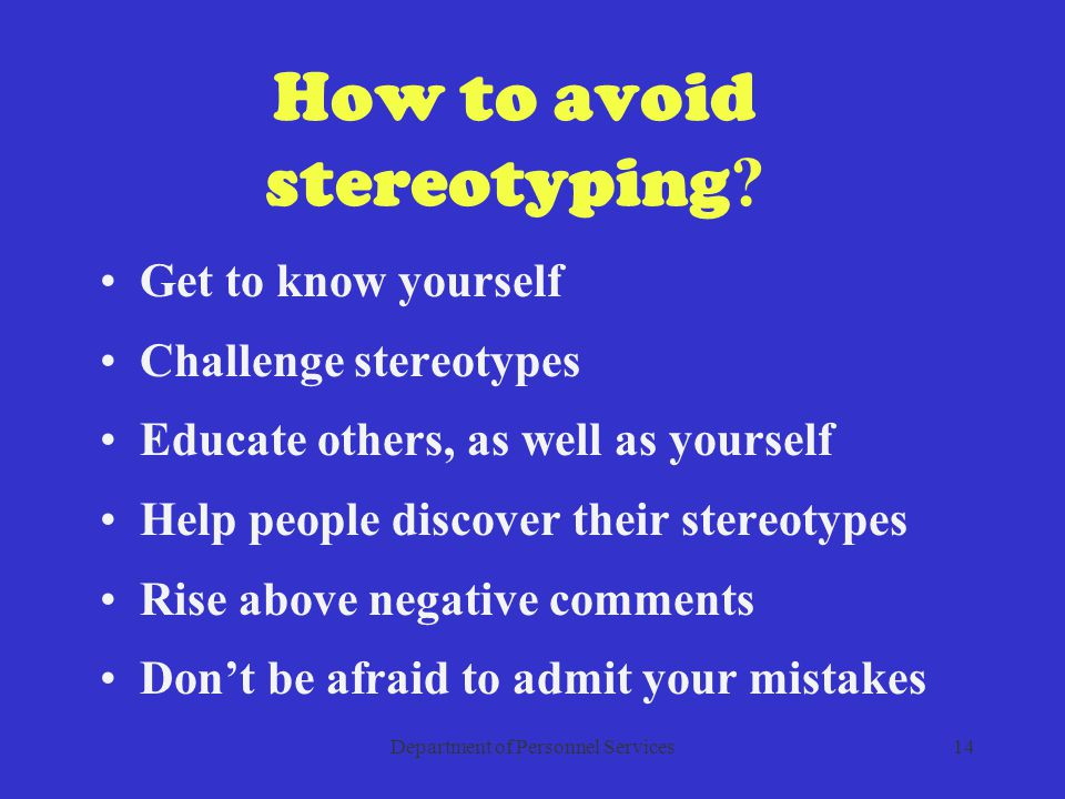 Department of Personnel Services14 How to avoid stereotyping .