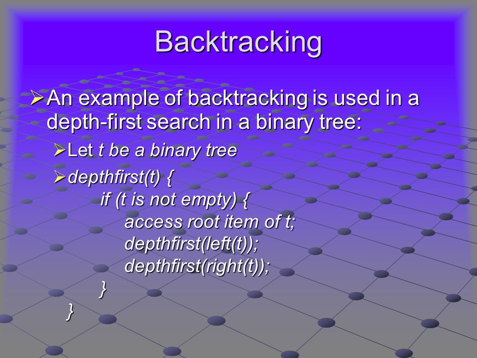Backtracking Example Output: A – B – D – E – H – I – C – F - G