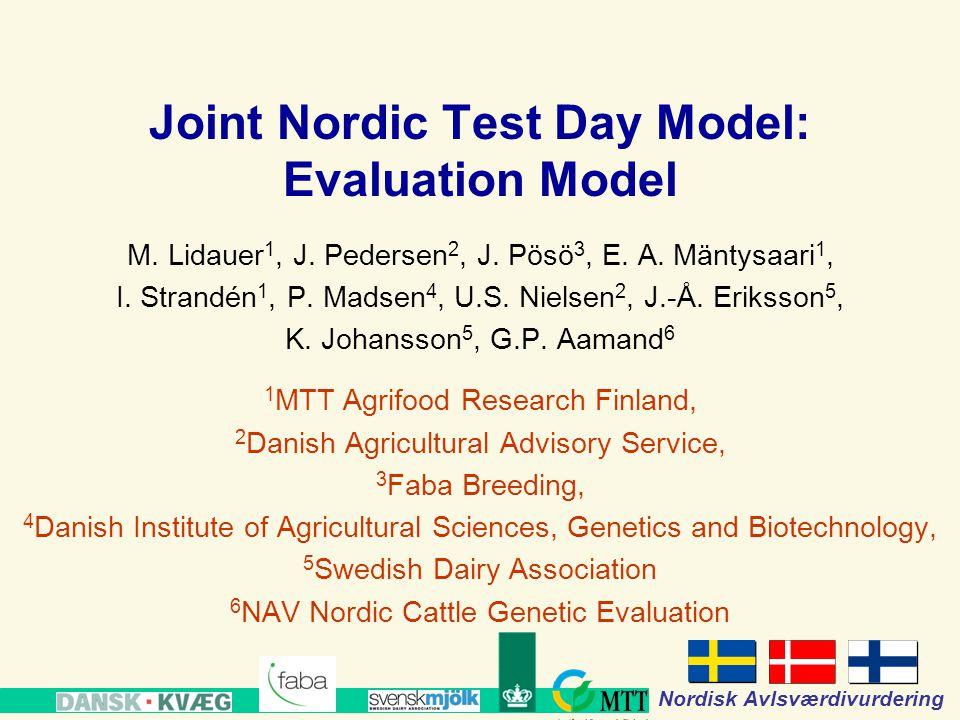 www.mtt.fi Nordisk Avlsværdivurdering Joint Nordic Test Day Model: Evaluation Model M.