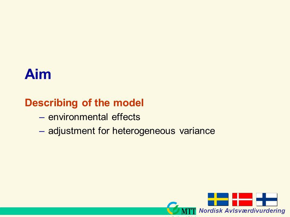 www.mtt.fi Nordisk Avlsværdivurdering Aim Describing of the model –environmental effects –adjustment for heterogeneous variance
