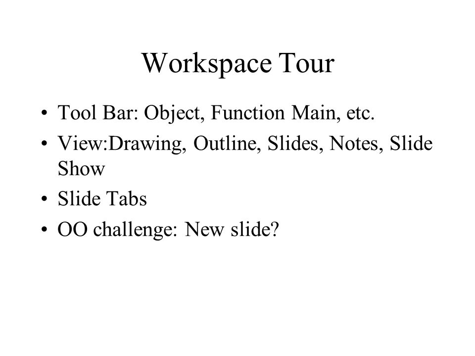 Workspace Tour Tool Bar: Object, Function Main, etc.