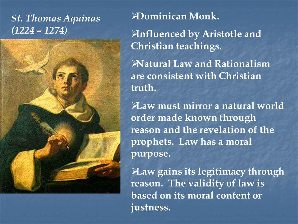  Four kinds of Law: Eternal LawNatural LawDivine Positive LawHuman Positive Law Eternal law comes from God and is unchanging.