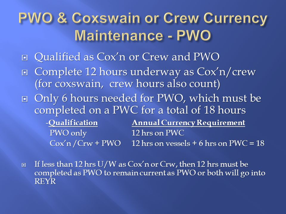  Internal:  Be aware of challenges in communicating with engine and wind noise  Communications may be distorted  Verbalize the response to the Coxswains orders  Coming up, coming down, hard turn, etc.