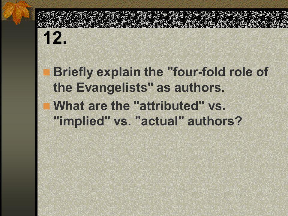 12. Briefly explain the