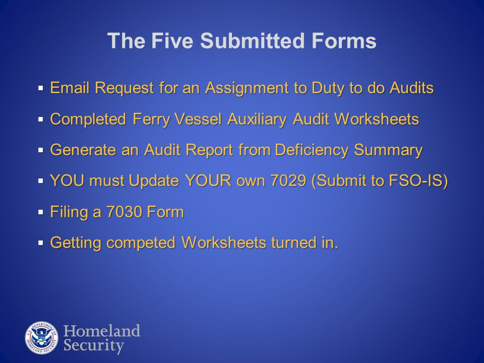  Email Request for an Assignment to Duty to do Audits  Completed Ferry Vessel Auxiliary Audit Worksheets  Generate an Audit Report from Deficiency