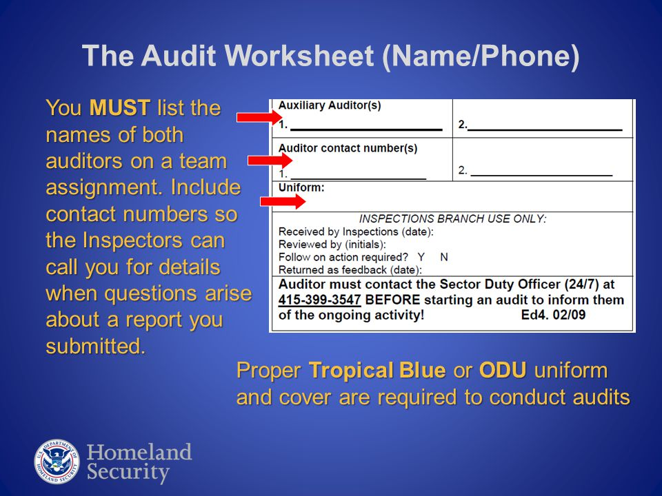 The Audit Worksheet (Name/Phone) You MUST list the names of both auditors on a team assignment. Include contact numbers so the Inspectors can call you