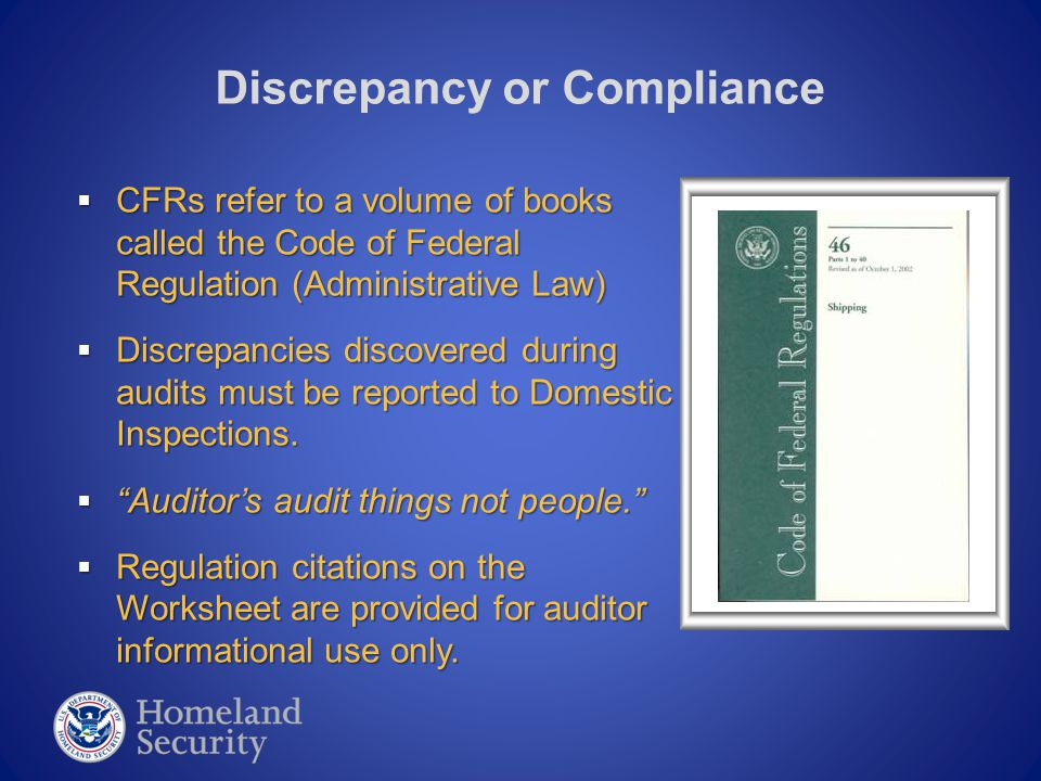  CFRs refer to a volume of books called the Code of Federal Regulation (Administrative Law)  Discrepancies discovered during audits must be reported