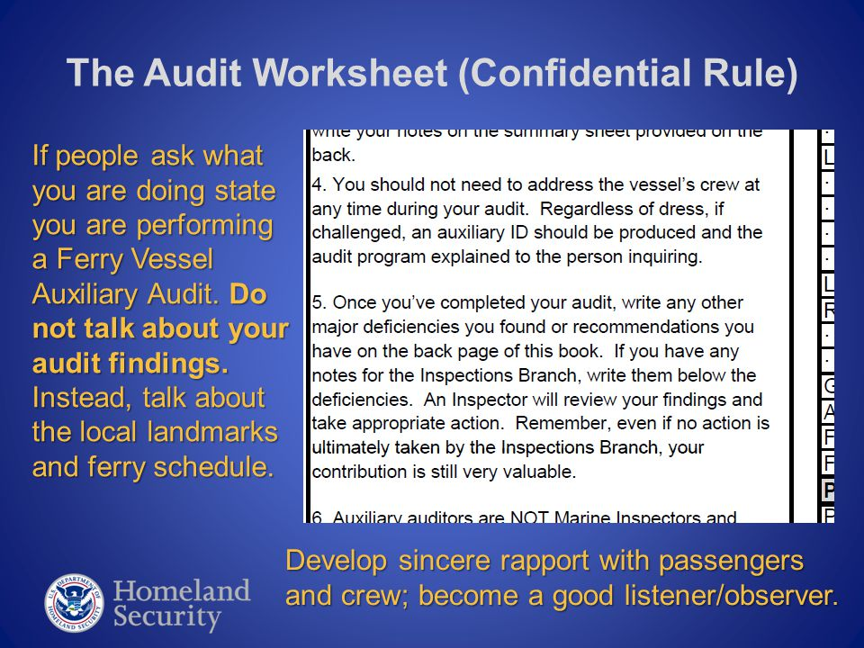 The Audit Worksheet (Confidential Rule) Develop sincere rapport with passengers and crew; become a good listener/observer.