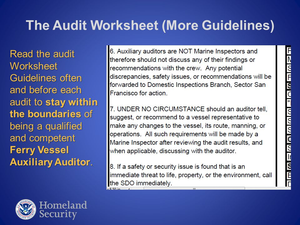 The Audit Worksheet (More Guidelines) Read the audit Worksheet Guidelines often and before each audit to stay within the boundaries of being a qualified and competent Ferry Vessel Auxiliary Auditor.