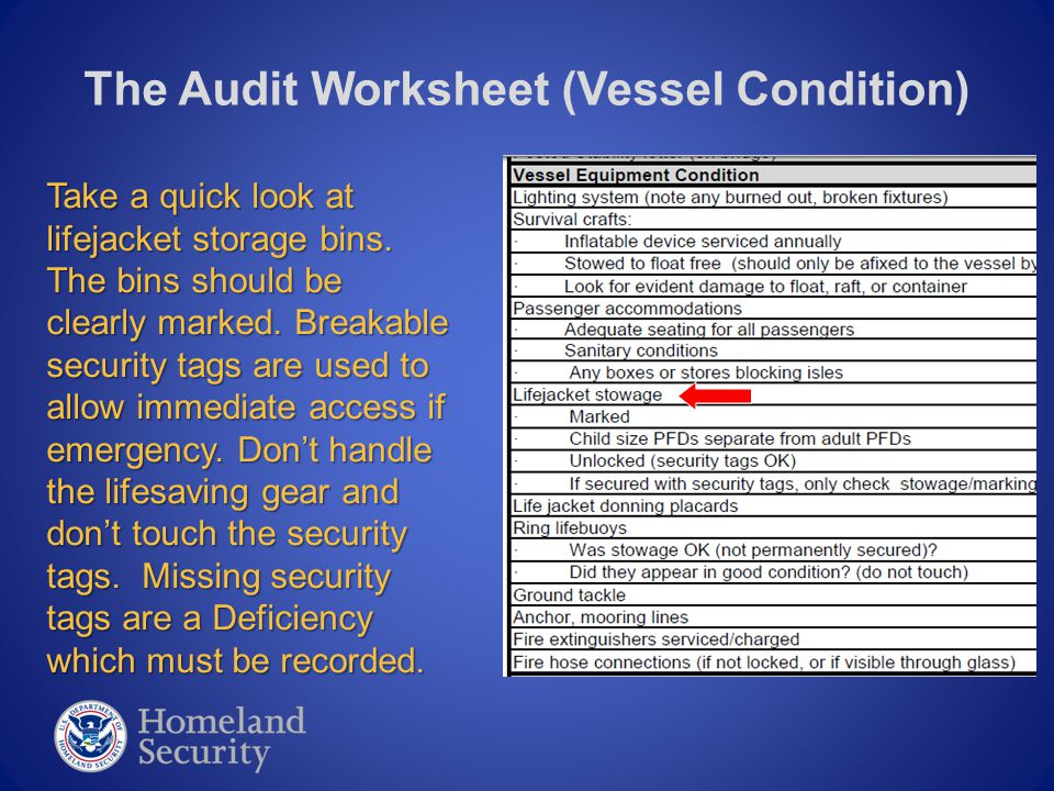 The Audit Worksheet (Vessel Condition) Take a quick look at lifejacket storage bins. The bins should be clearly marked. Breakable security tags are us