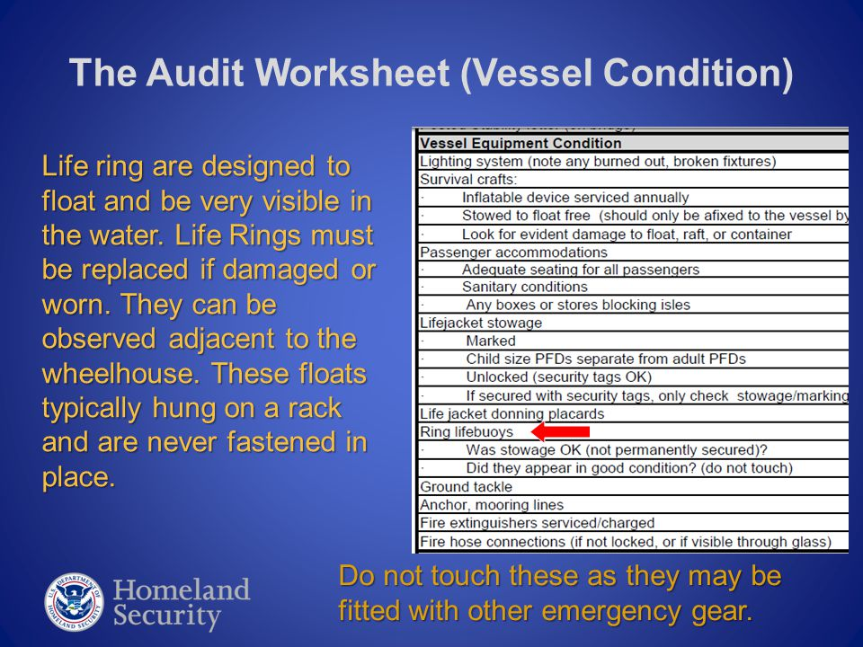 The Audit Worksheet (Vessel Condition) Life ring are designed to float and be very visible in the water.