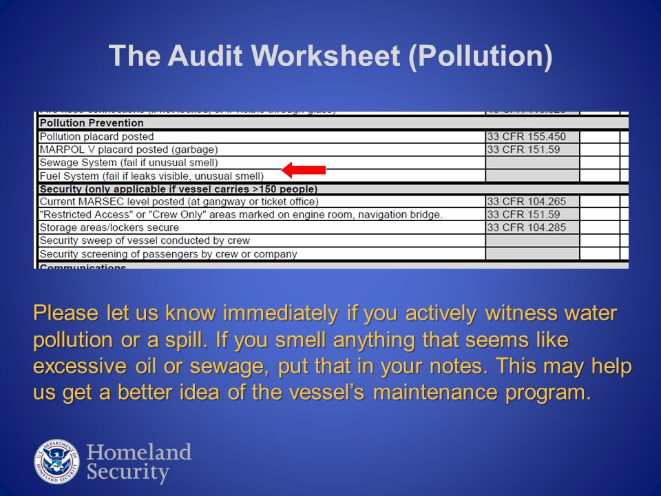 The Audit Worksheet (Pollution) Please let us know immediately if you actively witness water pollution or a spill.