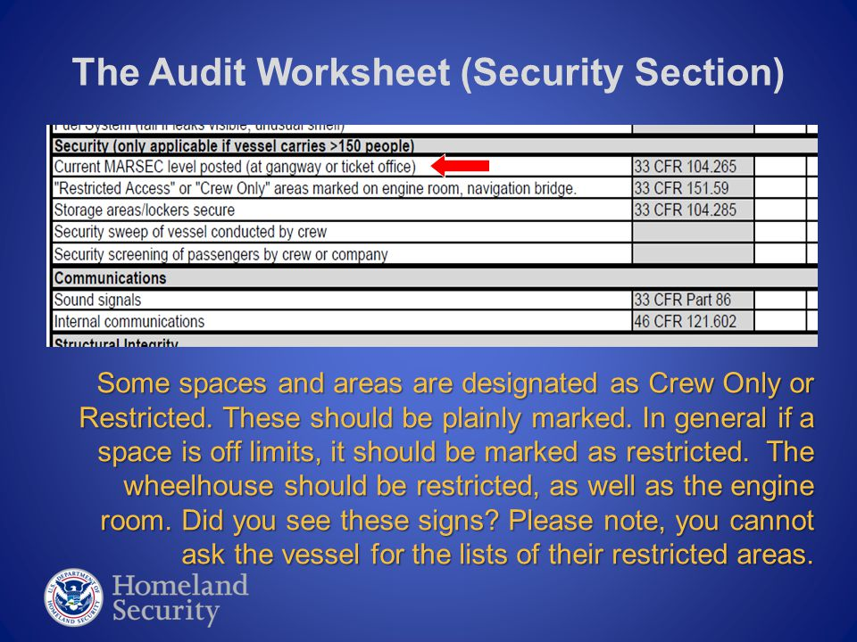 The Audit Worksheet (Security Section) Some spaces and areas are designated as Crew Only or Restricted. These should be plainly marked. In general if