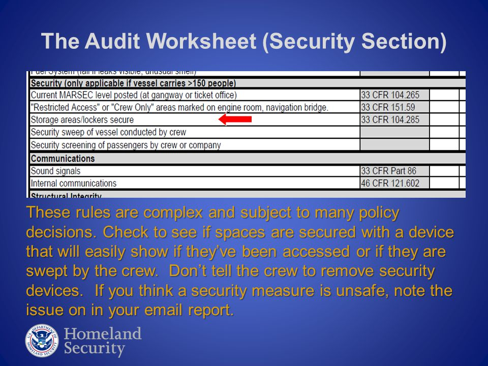 The Audit Worksheet (Security Section) These rules are complex and subject to many policy decisions. Check to see if spaces are secured with a device