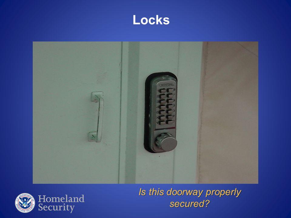 Locks Is this doorway properly secured?