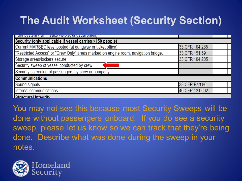 The Audit Worksheet (Security Section) You may not see this because most Security Sweeps will be done without passengers onboard.