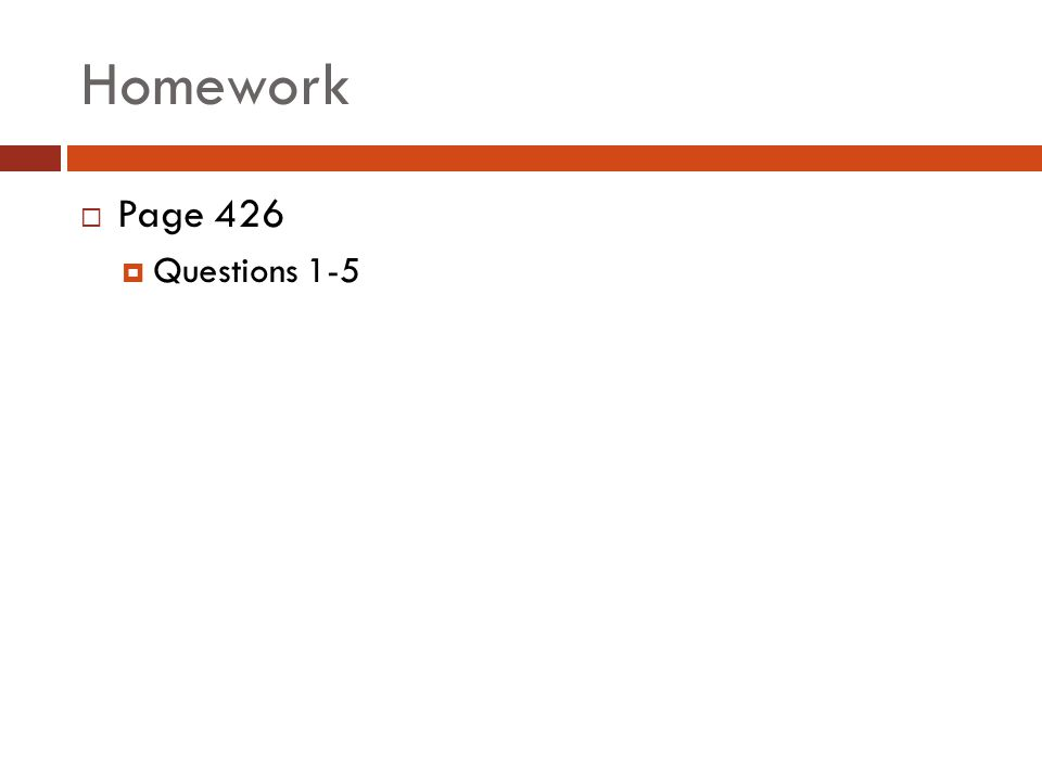 Homework  Page 426  Questions 1-5