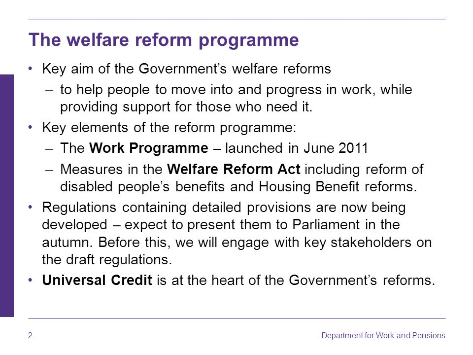 Department for Work and Pensions 3 Why do we need Universal Credit.