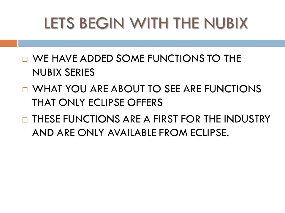 Nubix Enhancements  Most of you know our Nubix series offers POS support but …………………… What makes our Eclipse Nubix POS different?