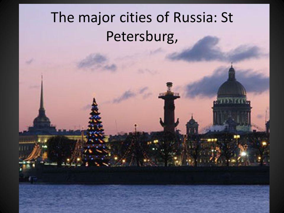 The major cities of Russia: St Petersburg,