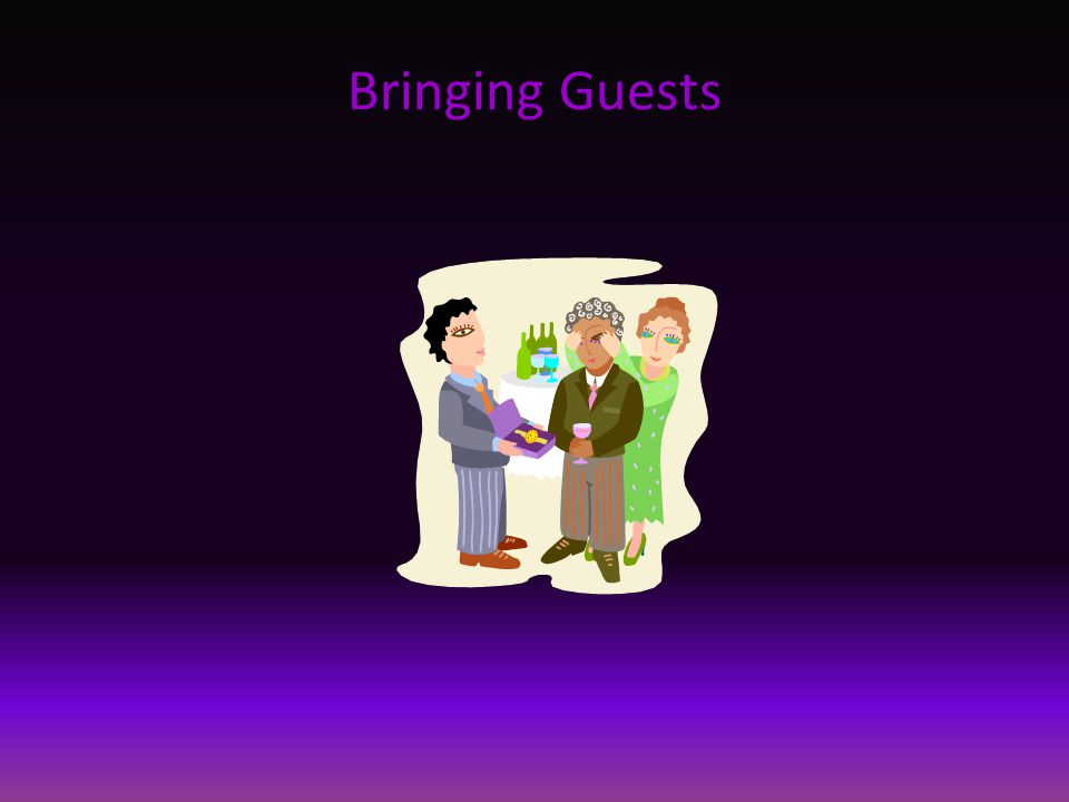 Bringing Guests