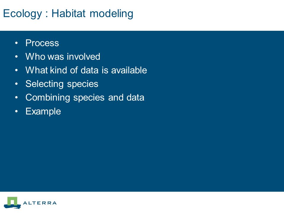 Ecology : Process Preparing habitat maps –Based on modeling expert knowledge 1st meeting: what do we have, how can we use it.