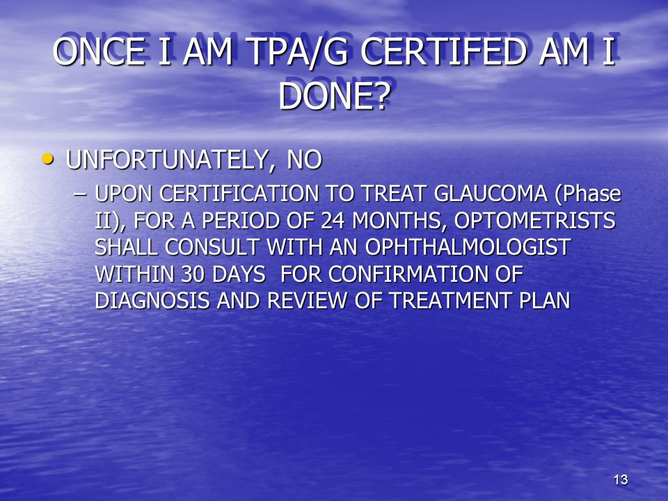 13 ONCE I AM TPA/G CERTIFED AM I DONE. ONCE I AM TPA/G CERTIFED AM I DONE.