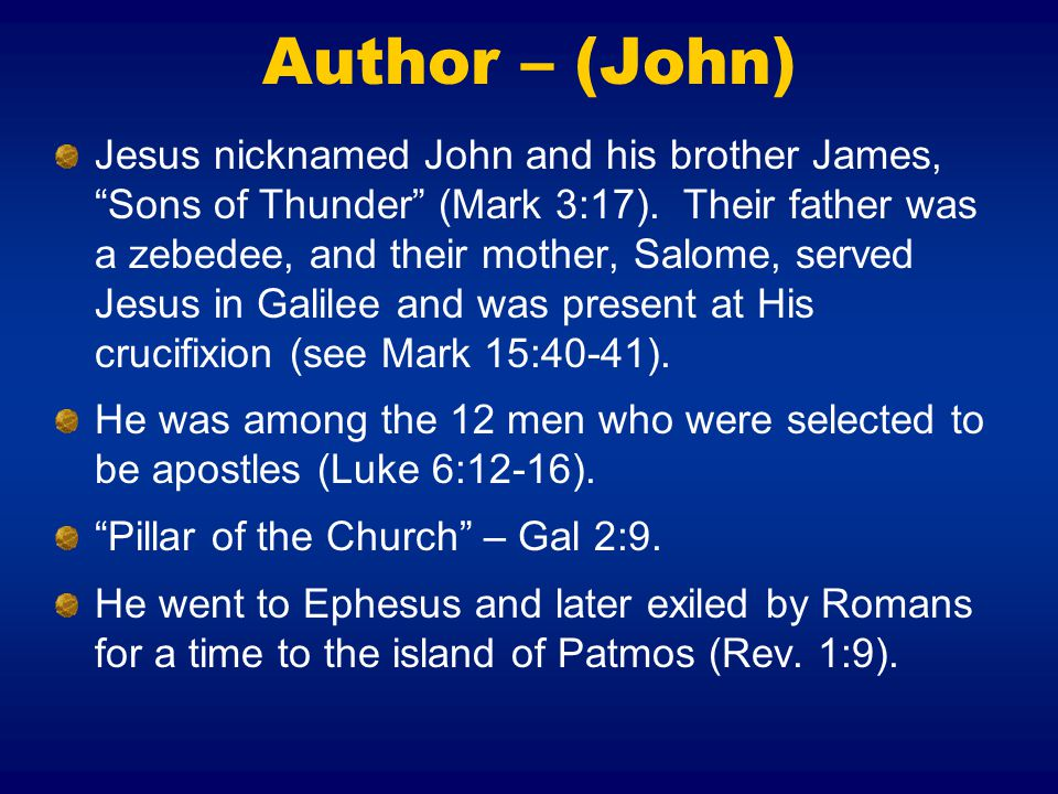 Author – (John) Jesus nicknamed John and his brother James, Sons of Thunder (Mark 3:17).
