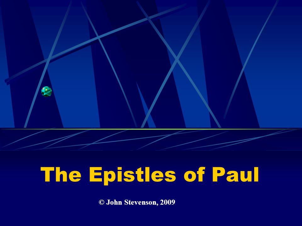 © John Stevenson, 2009 The Epistles of Paul