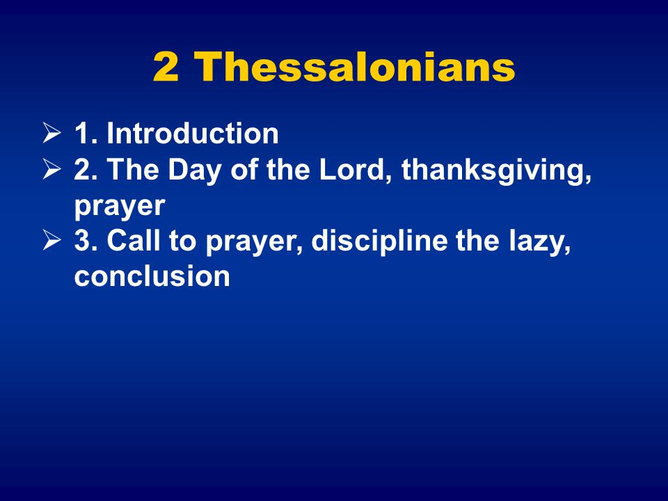  1.Introduction  2. The Day of the Lord, thanksgiving, prayer  3.