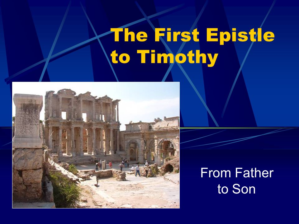 The First Epistle to Timothy From Father to Son