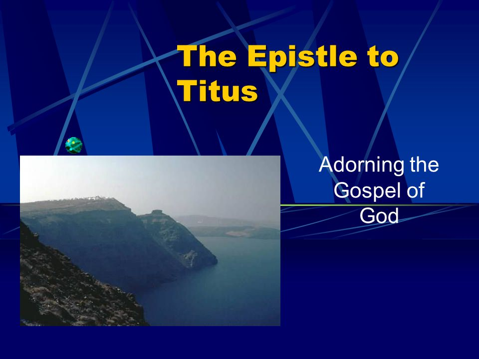 The Epistle to Titus Adorning the Gospel of God