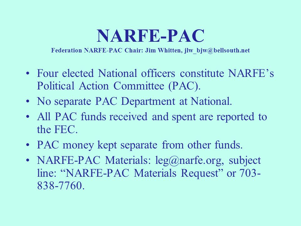 NARFE-PAC Federation NARFE-PAC Chair: Jim Whitten, jlw_bjw@bellsouth.net Four elected National officers constitute NARFE's Political Action Committee (PAC).