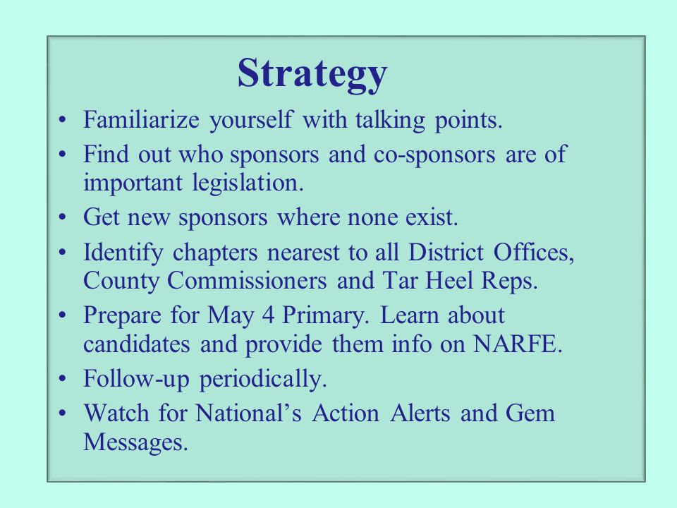 Strategy Familiarize yourself with talking points.