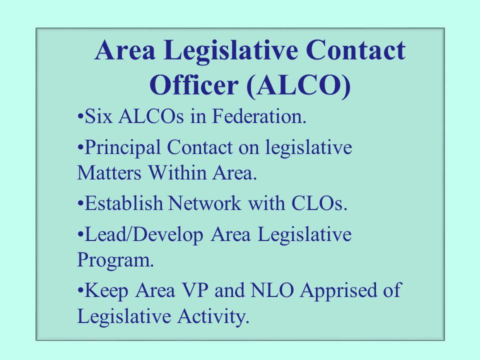 Area Legislative Contact Officer (ALCO) Six ALCOs in Federation. Principal Contact on legislative Matters Within Area. Establish Network with CLOs. Le